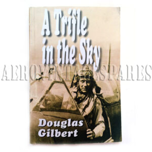 'A Trifle in the Sky' by Douglas (Easton) Gilbert.  Published by Flibinite Publications. This is a fabulous post-WWII autobiography about a pilot's (Douglas Easton Gilbert) personal life after the war, taking him from rags to riches and back again. This is a unique autobiography, as not many 'regular' pilots' post-war lives were documented.