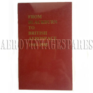 'From Blackburn to British Aerospace 1909-1985' published by British Aerospace PLC, Weybridge Division, Brough, North Humberside. This book is divided into 2 parts: Part 1 - Blackburn Story 1909-1959 Part 2 - The Next Twenty Five Years 1960-1985 This book was produced for sale as a souvenir booklet on the occassion of the 50th Anniversary of Robert Blackburn's entry into aviation.