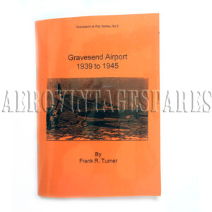 Gravesend Airport 1939-1945 by Frank R. Turner. Gravesend at War Series No. 6 Written and published by Frank R. Turner one of a wonderful series of booklets that provides a close and detailed account of life and times at Gravesend Airport and its role during the war.
