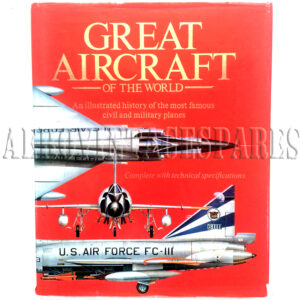 Great Aircraft of the World, An illustrated history of the most famous civil military planes, complete with technical specifications. Published by Colour Library Books Limited, Godalming Business Centre, Catteshall Lane, Godalming,  Surrey CU7 1XW. This is essential reading for any aircraft enthusiasts, aviation historians, plane spotters and model buliders.  The superb photographs and illustrations will fascinate anyone with an interest in aircraft.