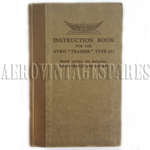 'AVRO Instrustion Book for the 'Trainer' Type 621 with notes on rigging, maintenance and repair' First edition February, 1931 Copyright Reserved Published by A.V. Roe & Co., Ltd, 166 Piccadilly, London W1 In excellent condition.