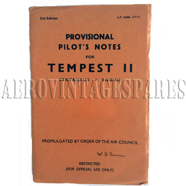 'Provisional Pilot's Notes for Tempest II Centaurus V Engine' is an original 2nd edition Promulgated by order of the Air Council. 'Air Ministry October, 1945, 2nd Edition (Supercedes edition dated July, 1945.' 'Air Publication 2458B-P.P.N. Provisional Pilot's Notes. To be destroyed when superceded by A.P.2458B - P.N. Piltot's Notes.' Very good condition and very rare.